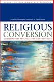 Religious Conversion : Contemporary Practices and Controversies, Murad Abu-Khalaf, Jie Huang, Frank L. Lewis, 0304338435