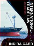 International Trade Law 4/E, Carr, Indira, 0415458439