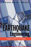 Earthquake Engineering : Application to Design, Erdey, Charles K., 0470048433