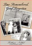 Time Remembered, Grief Forgotten, Michael Zbailey, 0595718434