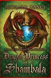 Dragon Princess of Shambala, Richard Nance, 148190843X