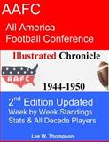 AAFC All American Football Confrence Illustrated Chronicle 1944-1950, Lee Thompson, 1490988432