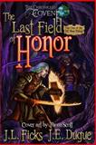 The Last Field of Honor, J. L. Ficks, 1491048433