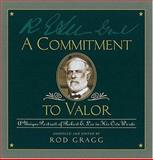 A Commitment to Valor, Rod Gragg, 1558538437