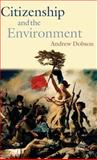 Citizenship and the Environment, Dobson, Andrew P., 0199258430