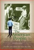 The American People : Creating a Nation and a Society, Nash, Gary B. and Jeffrey, Julie Roy, 0205568432