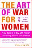 The Art of War for Women, Chin-Ning Chu, 0385518439