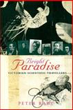 Bright Paradise : Victorian Scientific Travellers, Raby, Peter, 0691048436