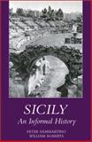 Sicily : An Informal History, Sammartino, Peter and Roberts, William C., 0845348434
