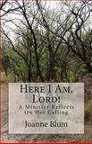 Here I Am, Lord!, Joanne Blum, 1482508435