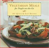 Vegetarian Meals for People-on-the-Go, Vimala Rodgers, 1561708437