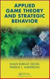Applied Game Theory and Strategic Behavior, Geckil, Ilhan K. and Anderson, Patrick L., 1584888431