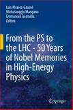 From the PS to the LHC - 50 Years of Nobel Memories in High-Energy Physics, , 3642308430