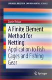 A Finite Element Method for Netting : Application to Fish Cages and Fishing Gear, Priour, Daniel, 9400768435