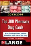 2013-2014 Top 300 Pharmacy Drug Cards, Kolesar, Jill M. and Vermeulen, Lee, 007181843X