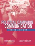 Political Campaign Communication : Inside and Out, Powell, Larry and Cowart, Joseph, 0205318436