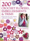 200 Crochet Flowers, Embellishments and Trims, Claire Crompton, 0715338439