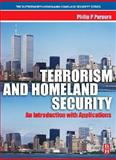 Terrorism and Homeland Security : An Introduction with Applications, Purpura, Philip P., 0750678437