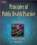 Principles of Public Health Practice, Scutchfield, F. Douglas and Keck, C. William, 0766828433