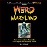 Weird Maryland, Matt Lake, 1402778430
