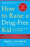 How to Raise a Drug-Free Kid, Joseph A. Califano, 1476728437