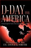 D-Day for America, Smith, Dana, 1597818437