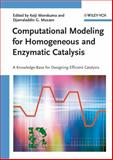 Computational Modeling for Homogeneous and Enzymatic Catalysis : A Knowledge-Base for Designing Efficient Catalysts, , 3527318437