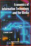The Economics of Information Technology and the Media, Linda Low, 9810238436