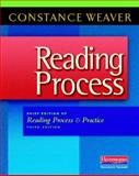 Reading Process : Brief Edition of Reading Process and Practice, Third Edition, Weaver, Constance, 0325028435