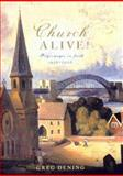 Church Alive! : Pilgrimages in Faith, 1956-2006, Dening, Greg, 0868408433