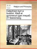 Catechism Byrr a Buddiol Wedi Ei Gymmeryd O'R Saesonaeg, See Notes Multiple Contributors, 1170258433