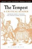 The Tempest: a Critical Reader : A Critical Reader, , 1472518438