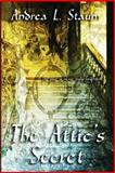 The Attic's Secret, Andrea Staum, 1492938432