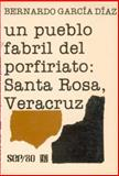 Un Pueblo Fabril Del Porfiriato : Santa Rosa, Veracruz, García Díaz, Bernardo, 9681608437
