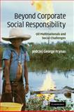 Beyond Corporate Social Responsibility : Oil Multinationals and Social Challenges, Frynas, Jedrzej George, 0521868440
