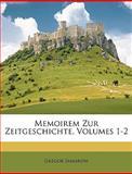Memoirem Zur Zeitgeschichte, Gregor Samarow, 1147238448