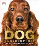 The Dog Encyclopedia, Dorling Kindersley Publishing Staff, 1465408444