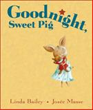 Goodnight, Sweet Pig, Linda Bailey, 155337844X