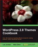 WordPress 2. 8 Themes Cookbook : Over 100 simple but incredibly effective recipes for creating powerful, custom WordPress Themes, Ohrn, Nick, 1847198449