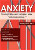 Anxiety : Treatment Techniques That Really Work, Hibbs, Stanley, 1936128446