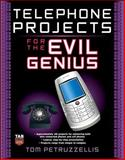 Telephone Projects for the Evil Genius, Petruzzellis, Thomas, 0071548440