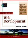 Understanding Web Development Interactive Workbook, Duffy, Page J. and Hubbell, Arlyn, 013025844X