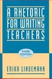 A Rhetoric for Writing Teachers, Lindemann, Erika C., 0195088441
