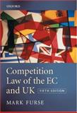 Competition Law of the EC and UK, Furse, Mark, 0199288445