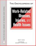 The Encyclopedia of Work-Related Illnesses, Injuries and Health Issues, Kahn, Ada P., 0816048444