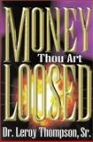Money Thou Art Loosed, Thompson, Leroy, 0963258443