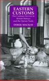 Eastern Customs : The Customs Service in British Malaya and the Opium Trade, Mackay, Derek, 1850438447