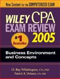 Wiley CPA Examination Review 2005, Business Environment and Concepts, Delaney, Patrick R. and Whittington, O. Ray, 0471668443