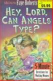 Hey, Lord, Can Angels Type?, Faye Roberts, 0570048443