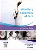 Midwifery Continuity of Care : A Practical Guide, Homer, Caroline and Brodie, Pat, 0729538443